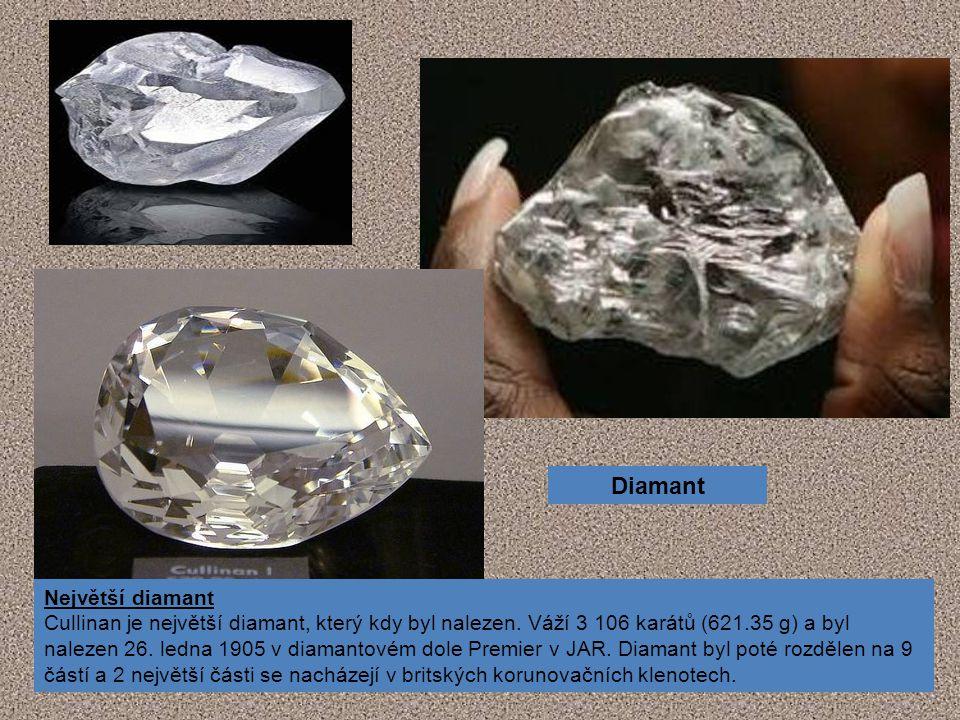 Největší diamant Cullinan je největší diamant, který kdy byl nalezen. Váží 3 106 karátů (621.35 g) a byl nalezen 26. ledna 1905 v diamantovém dole Pre