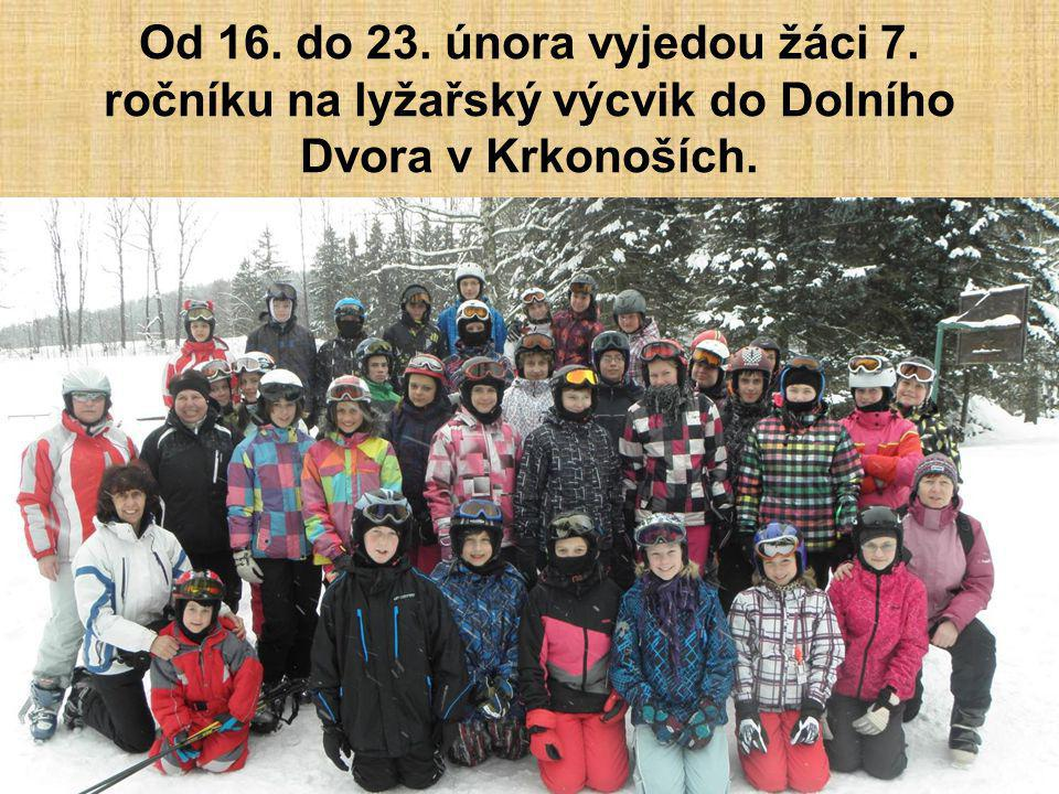 Od 16. do 23. února vyjedou žáci 7. ročníku na lyžařský výcvik do Dolního Dvora v Krkonoších.