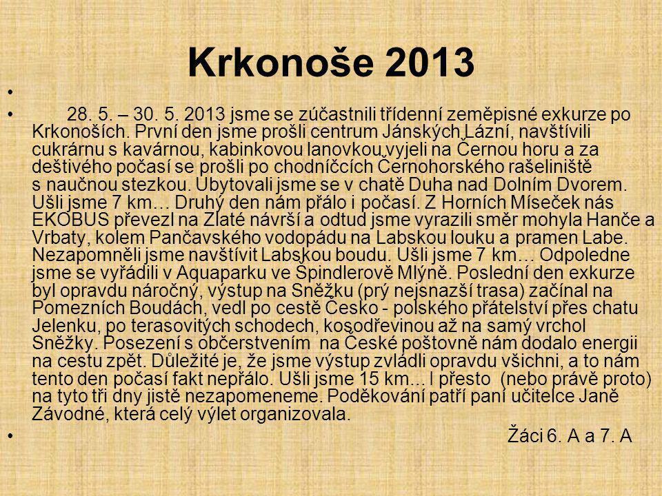 Krkonoše 2013 28. 5. – 30. 5. 2013 jsme se zúčastnili třídenní zeměpisné exkurze po Krkonoších. První den jsme prošli centrum Jánských Lázní, navštívi