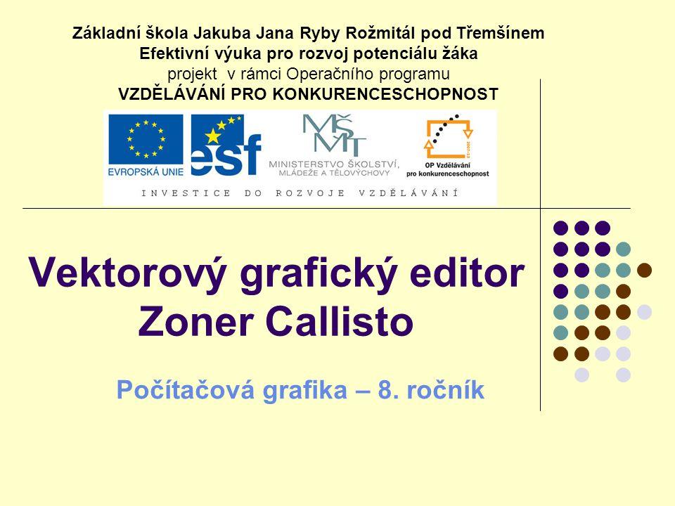 Obsah Program Zoner Callisto Seznámení s programem Základní panel nástrojů Kreslení základních objektů Barvy objektů Operace s objekty Úpravy objektů pomocí tvarovacího nástroje Práce s textem