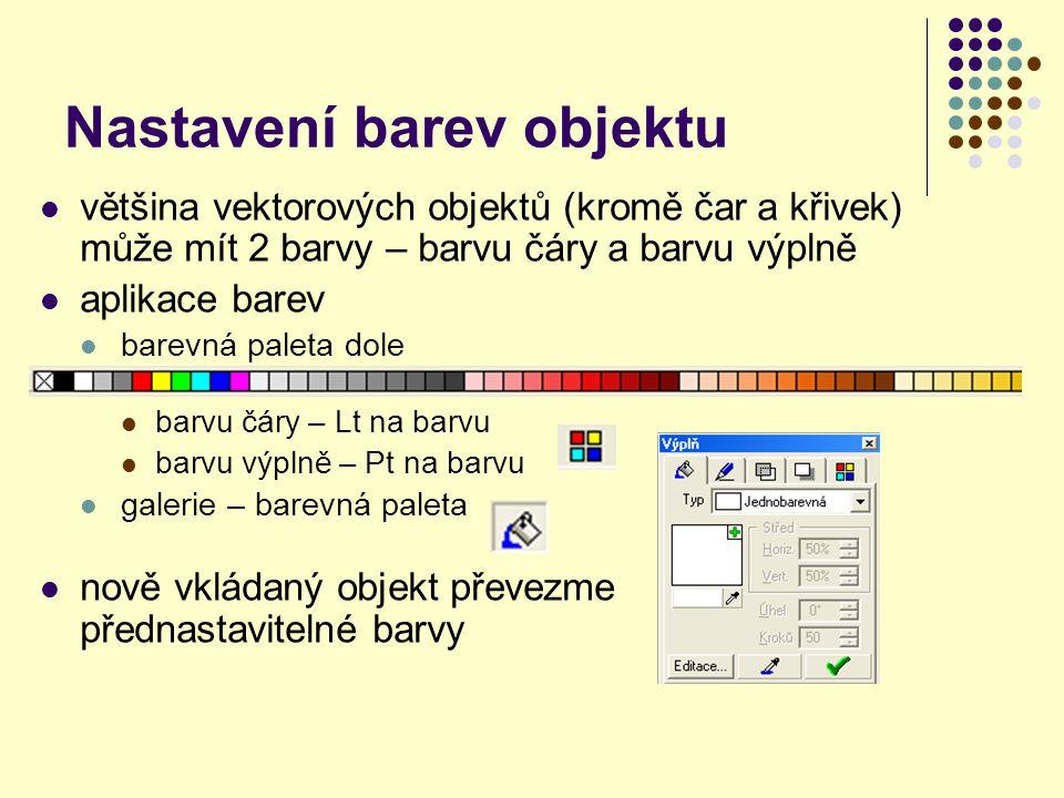 Nastavení barev objektu většina vektorových objektů (kromě čar a křivek) může mít 2 barvy – barvu čáry a barvu výplně aplikace barev barevná paleta dole barvu čáry – Lt na barvu barvu výplně – Pt na barvu galerie – barevná paleta nově vkládaný objekt převezme přednastavitelné barvy