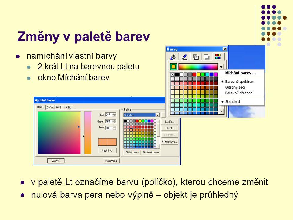 Změny v paletě barev namíchání vlastní barvy 2 krát Lt na barevnou paletu okno Míchání barev v paletě Lt označíme barvu (políčko), kterou chceme změnit nulová barva pera nebo výplně – objekt je průhledný