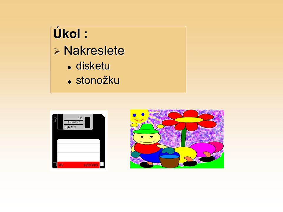 Úkol :  Nakreslete disketu disketu stonožku stonožku