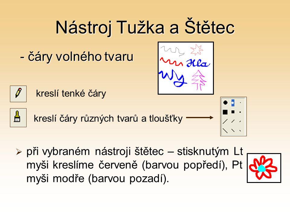 Nástroj Tužka a Štětec  při vybraném nástroji štětec – stisknutým Lt myši kreslíme červeně (barvou popředí), Pt myši modře (barvou pozadí). kreslí te