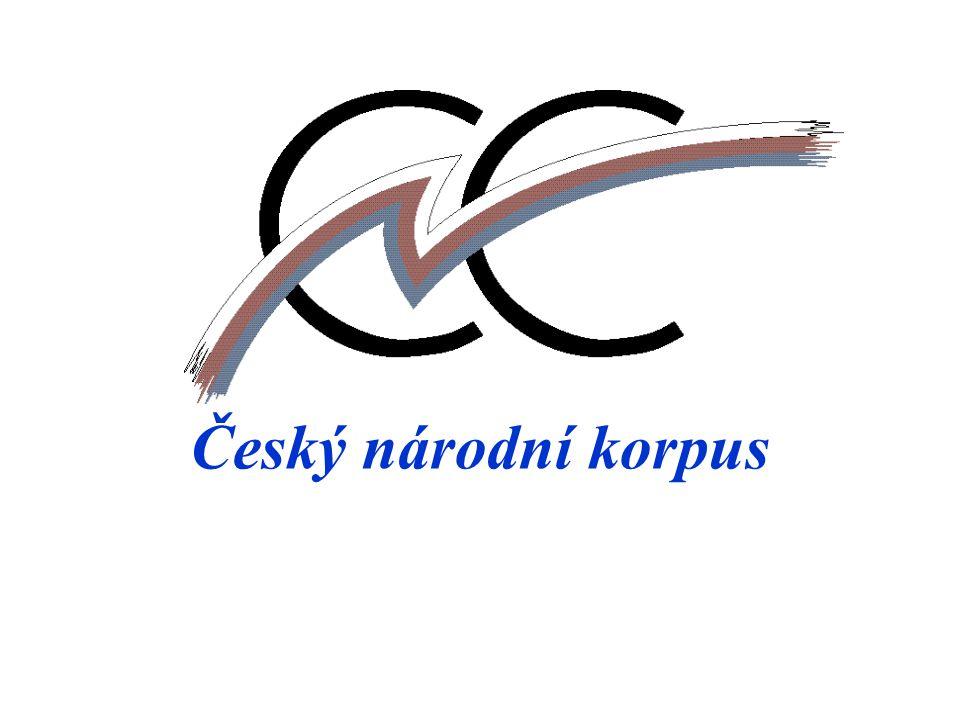 www.korpus.cz Co na našich stránkách najdete: veřejný přístup ke korpusu SYN2000 podmínky získání přístupu ke korpusům ČNK korpusový manažer Bonito návod na práci s korpusovým manažerem
