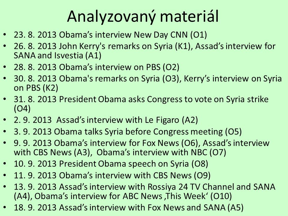 Analyzovaný materiál 23.8. 2013 Obama's interview New Day CNN (O1) 26.