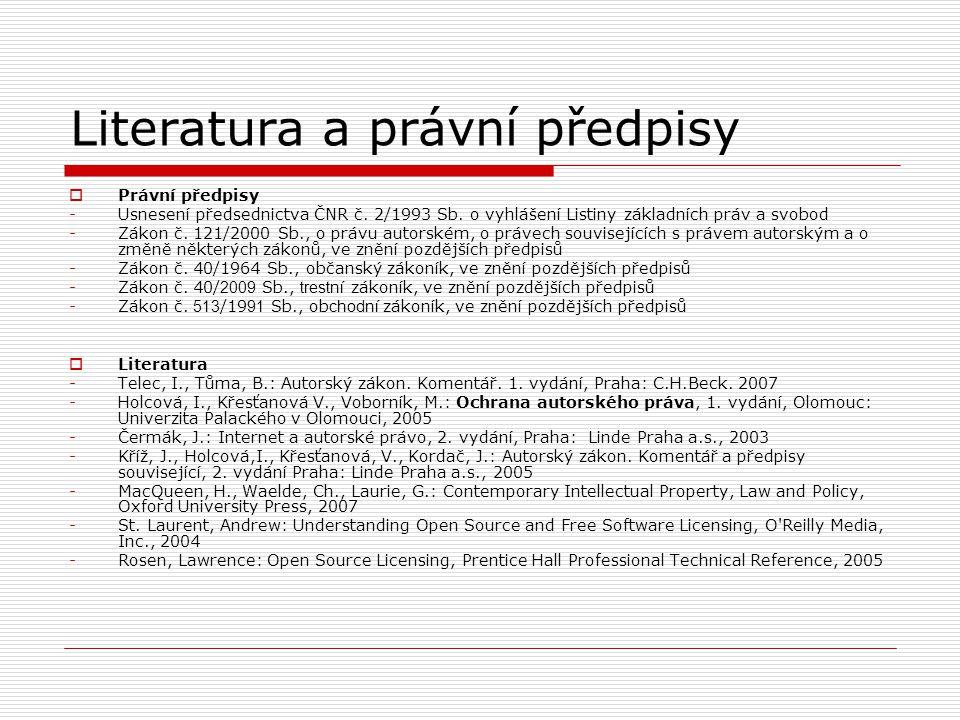 Literatura a právní předpisy  Právní předpisy -Usnesení předsednictva ČNR č.