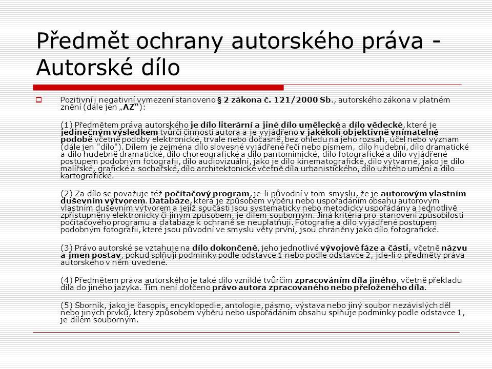 Předmět ochrany autorského práva - Autorské dílo  Pozitivní i negativní vymezení stanoveno § 2 zákona č.