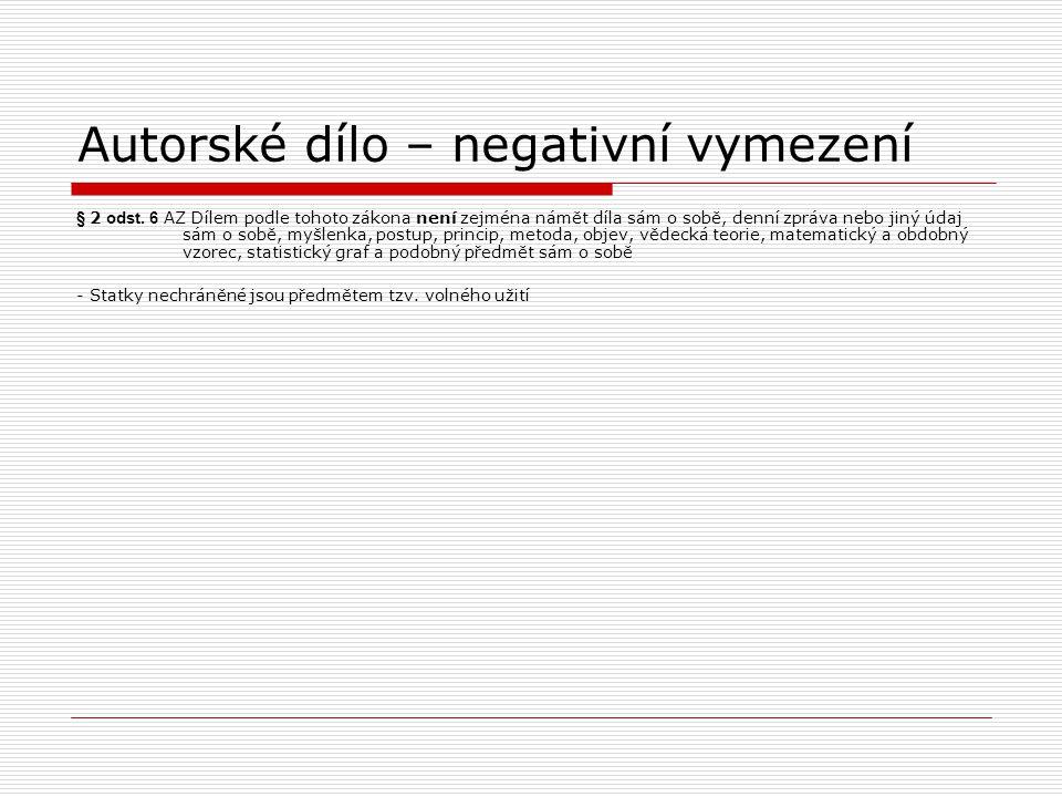 Autorské dílo – negativní vymezení § 2 odst.