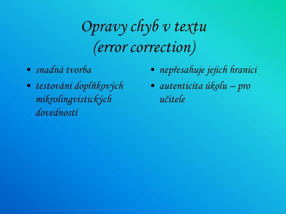 Shrnutí s vynechanými slovy (summary cloze, gapped summary) hlavní myšlenky i podrobné čtení náročná tvorba spolehlivost- pretestování
