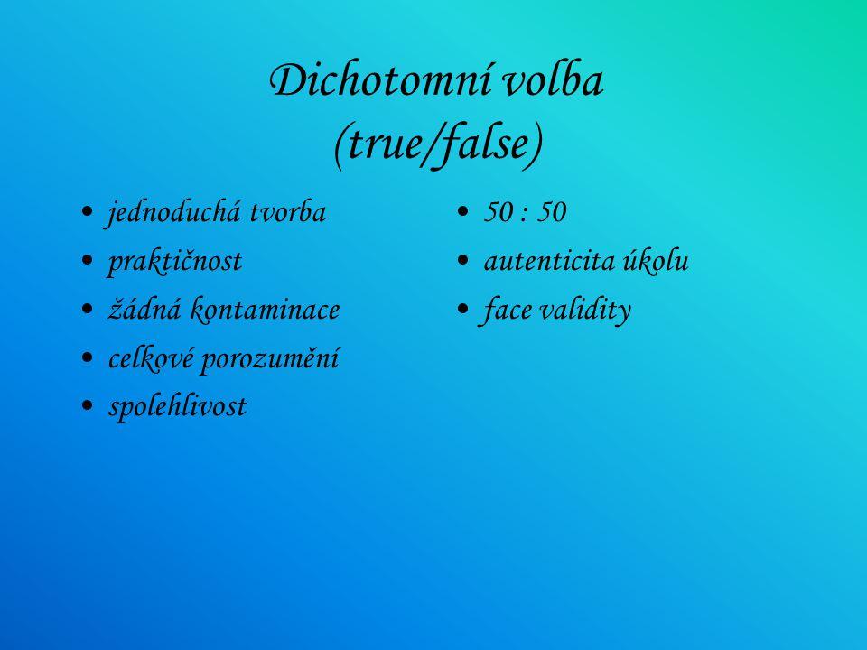 Testovací techniky true/false MCQ SAQ matching ordering summary cloze c-test gap-filling summary cloze error correction info transfer