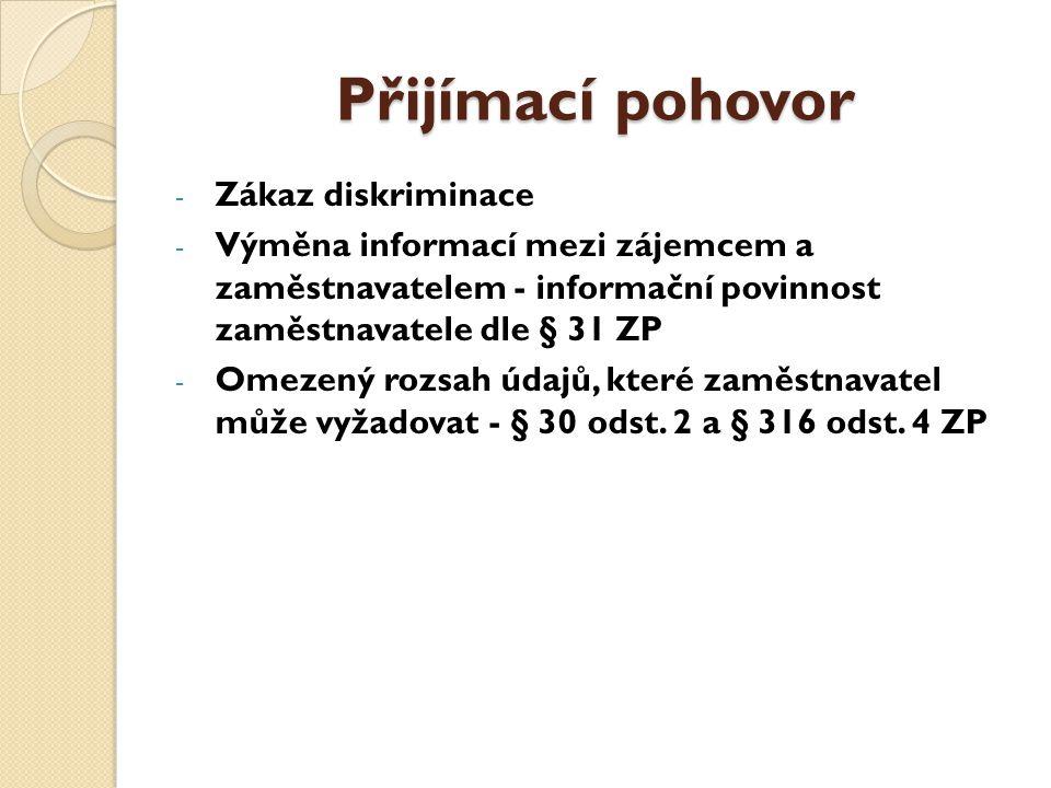Přijímací pohovor - Zákaz diskriminace - Výměna informací mezi zájemcem a zaměstnavatelem - informační povinnost zaměstnavatele dle § 31 ZP - Omezený