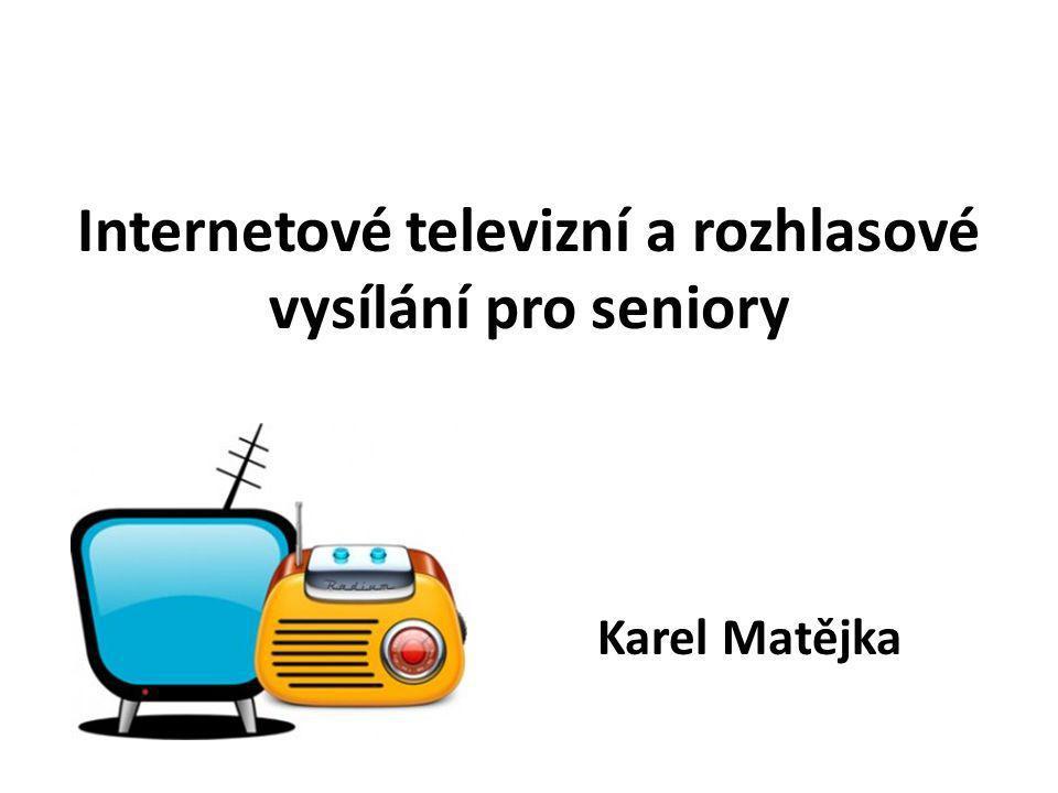 Internetové televizní a rozhlasové vysílání pro seniory Karel Matějka