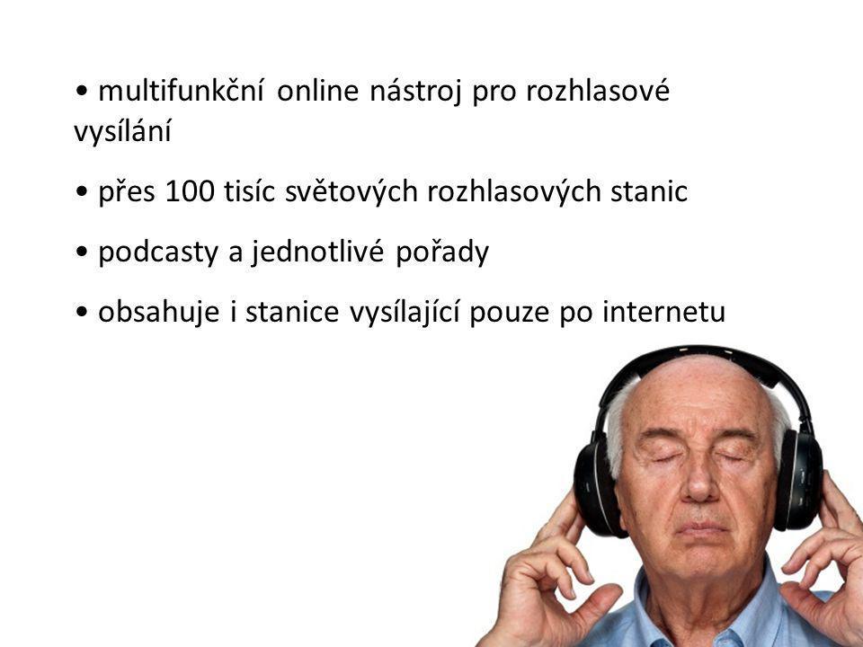 multifunkční online nástroj pro rozhlasové vysílání přes 100 tisíc světových rozhlasových stanic podcasty a jednotlivé pořady obsahuje i stanice vysíl