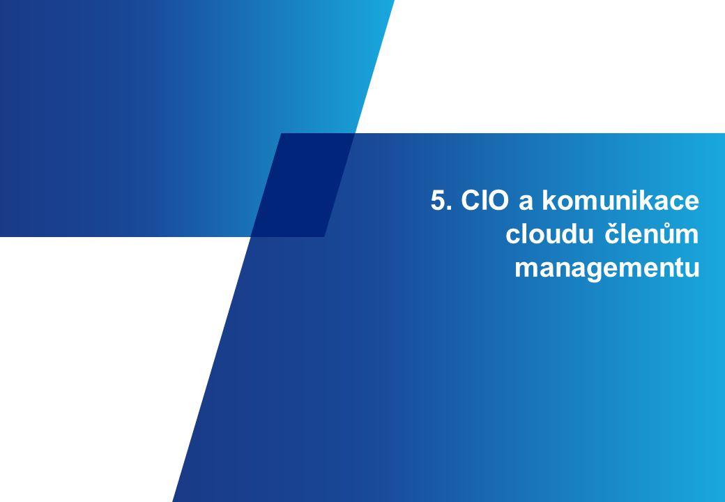 5. CIO a komunikace cloudu členům managementu