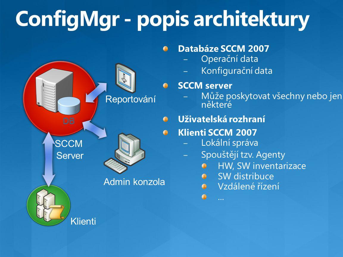 Společné schema pro data v System Centru Společné schema pro produkty System Center Objektový model na základě Operations Manager Prostředek IT je prezentován jako > configuration items (CIs) Incidenty, změny a problémy jsou prezentovány jako > work items (WIs) Vlastnosti konfigurační databáze (CMDB) Vytváření, aktualizace a prohlížení CIs Vytváří vztahy mezi CIs, WIs, správci IT a uživateli z domény Automaticky udržuje historii vlastností a změn CI Definuje a mapuje služby