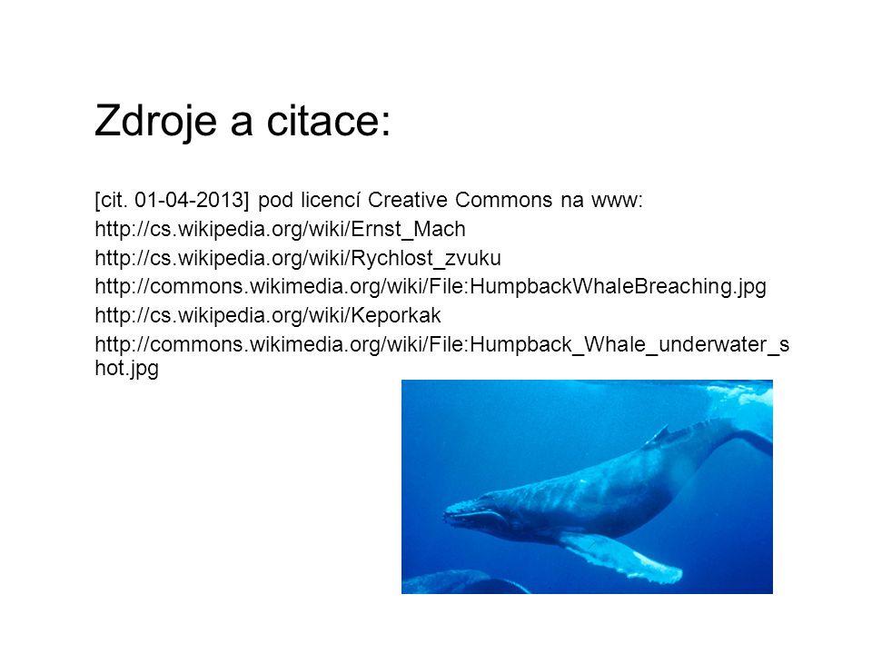 Zdroje a citace: [cit. 01-04-2013] pod licencí Creative Commons na www: http://cs.wikipedia.org/wiki/Ernst_Mach http://cs.wikipedia.org/wiki/Rychlost_