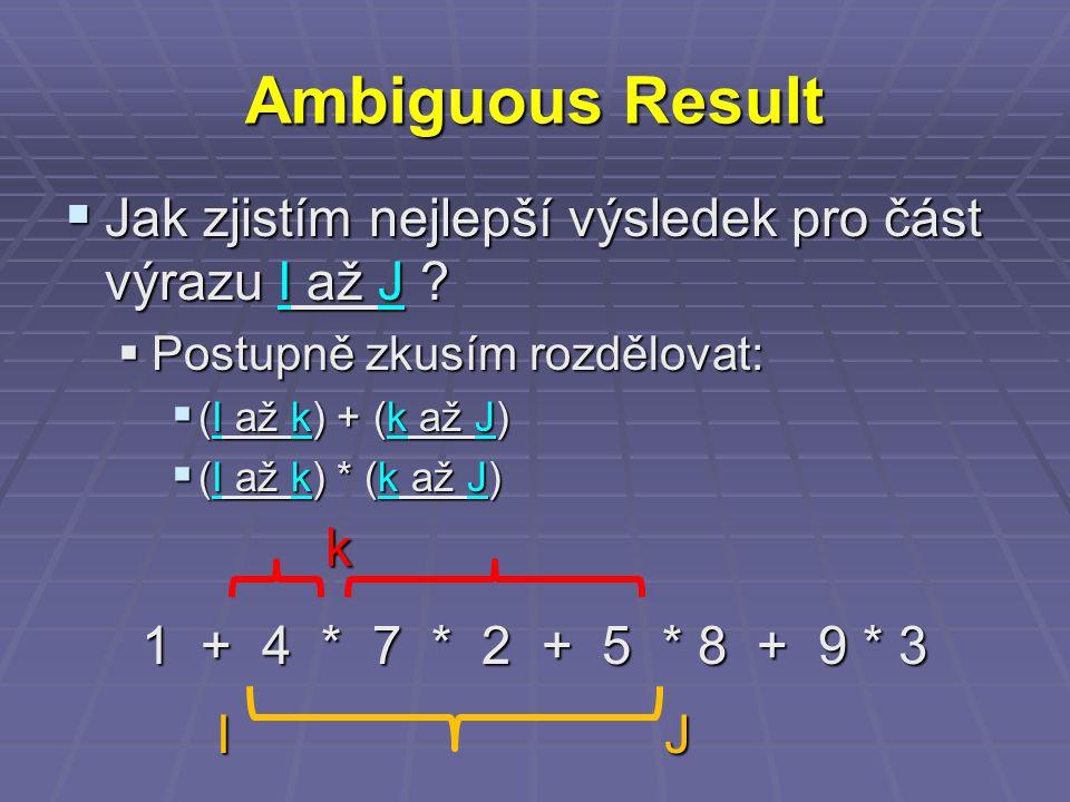 Ambiguous Result  Jak zjistím nejlepší výsledek pro část výrazu I až J .