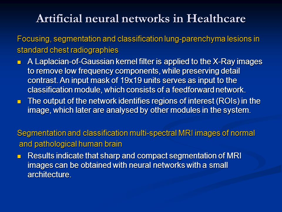 Artificial neural networks in Healthcare Focusing, segmentation and classification lung-parenchyma lesions in standard chest radiographies A Laplacian