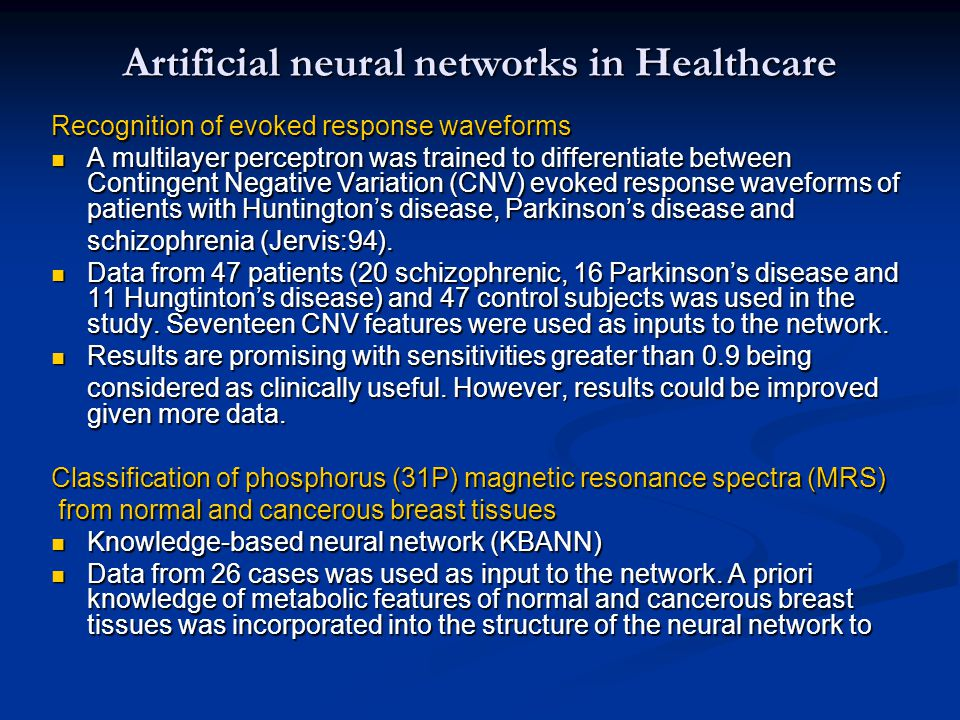 Artificial neural networks in Healthcare Recognition of evoked response waveforms A multilayer perceptron was trained to differentiate between Conting
