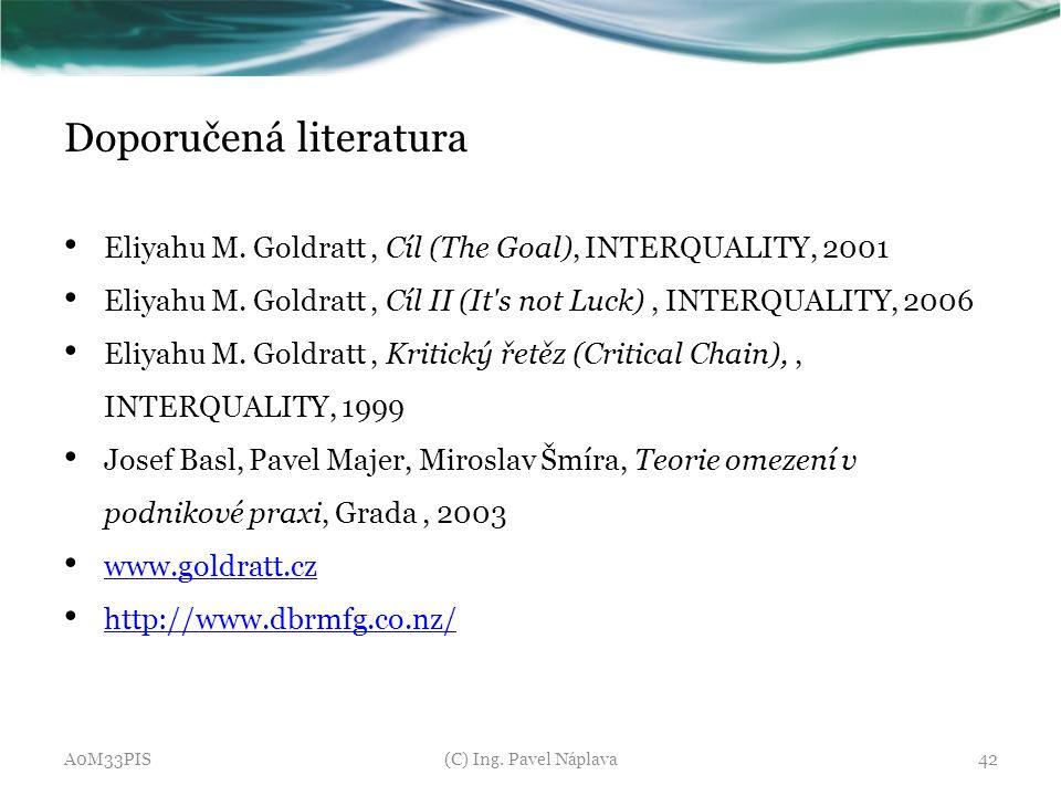Doporučená literatura Eliyahu M. Goldratt, Cíl (The Goal), INTERQUALITY, 2001 Eliyahu M. Goldratt, Cíl II (It's not Luck), INTERQUALITY, 2006 Eliyahu