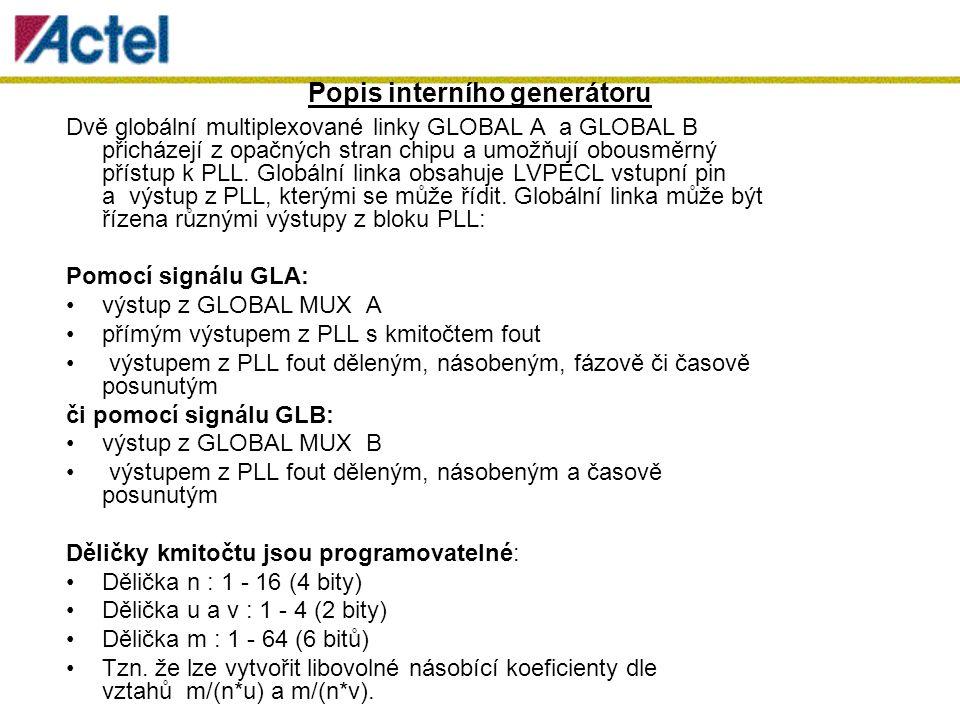 Dvě globální multiplexované linky GLOBAL A a GLOBAL B přicházejí z opačných stran chipu a umožňují obousměrný přístup k PLL.