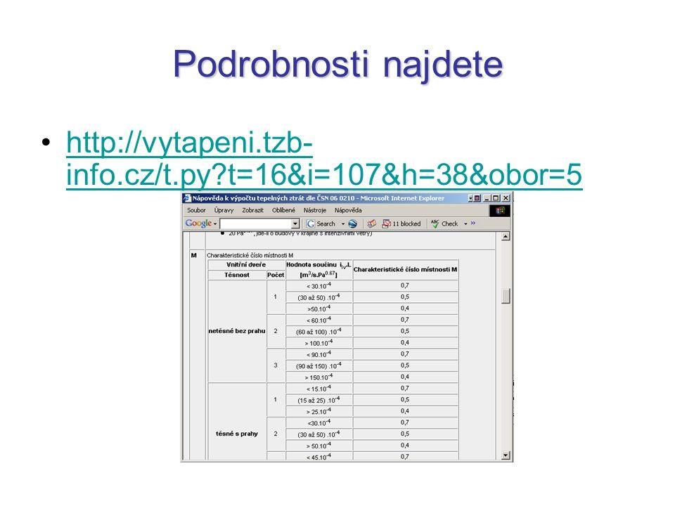Podrobnosti najdete http://vytapeni.tzb- info.cz/t.py?t=16&i=107&h=38&obor=5http://vytapeni.tzb- info.cz/t.py?t=16&i=107&h=38&obor=5