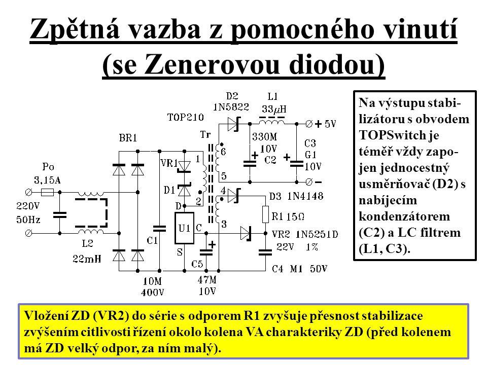 Zpětná vazba z pomocného vinutí (se Zenerovou diodou) Vložení ZD (VR2) do série s odporem R1 zvyšuje přesnost stabilizace zvýšením citlivosti řízení o