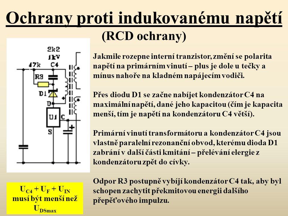 Ochrany proti indukovanému napětí (RCD ochrany) Jakmile rozepne interní tranzistor, změní se polarita napětí na primárním vinutí – plus je dole u tečk