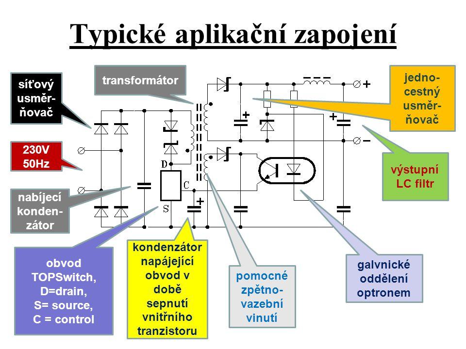Typické aplikační zapojení síťový usměr- ňovač 230V 50Hz nabíjecí konden- zátor obvod TOPSwitch, D=drain, S= source, C = control transformátor výstupn