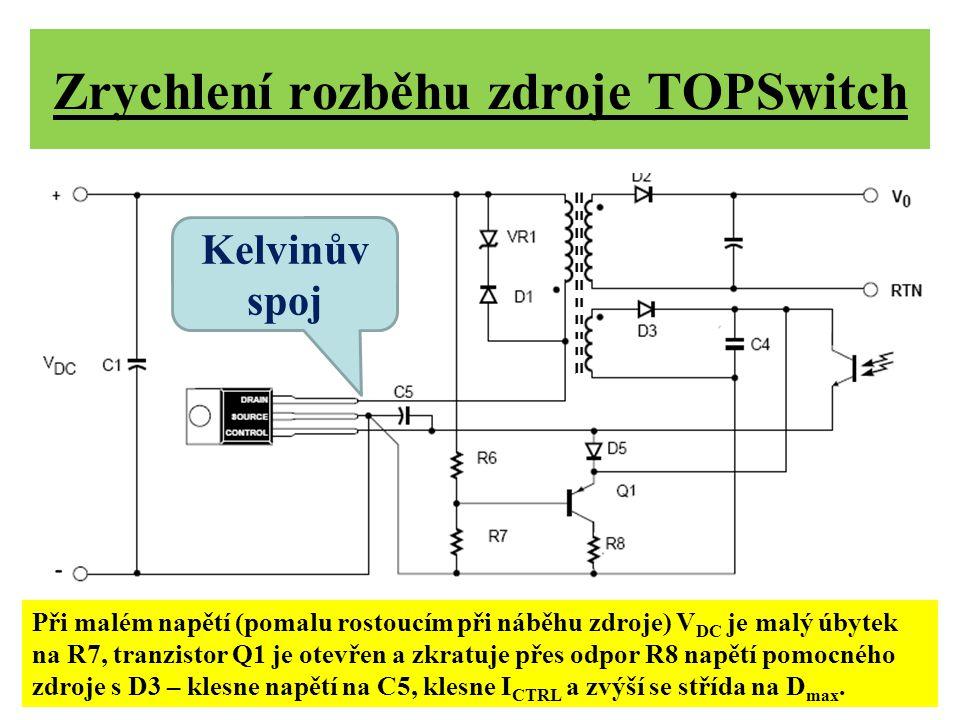 Zrychlení rozběhu zdroje TOPSwitch Při malém napětí (pomalu rostoucím při náběhu zdroje) V DC je malý úbytek na R7, tranzistor Q1 je otevřen a zkratuj