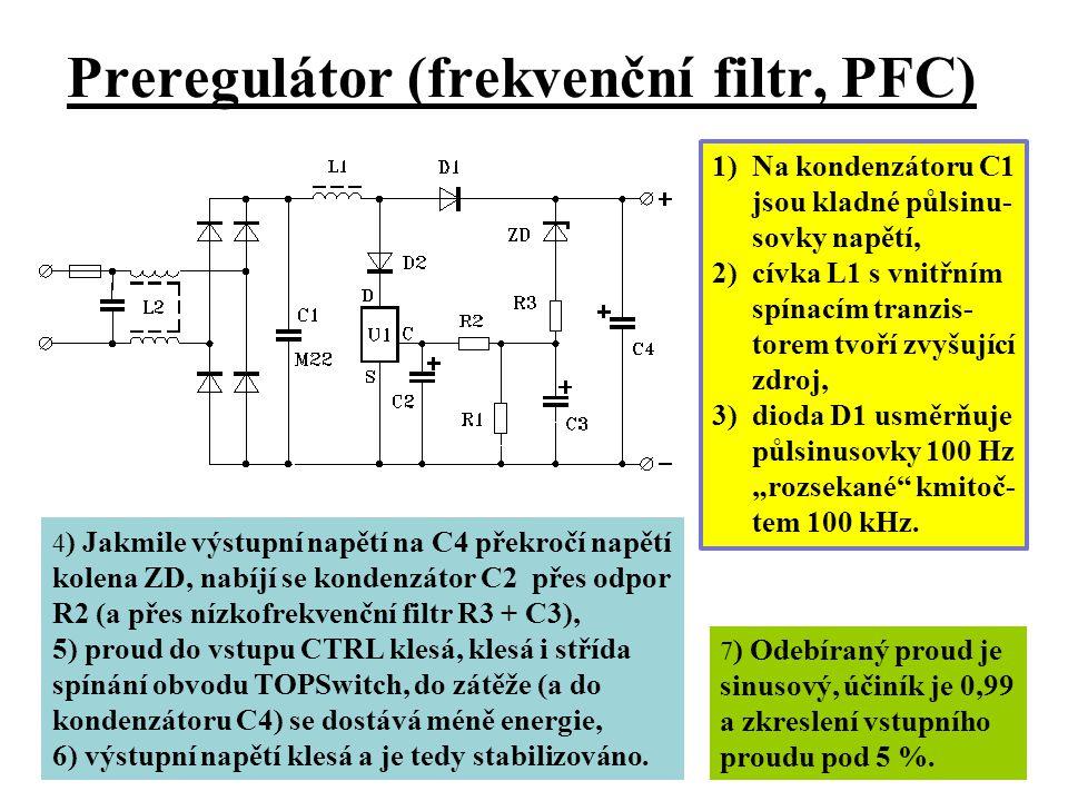 Preregulátor (frekvenční filtr, PFC) 1)Na kondenzátoru C1 jsou kladné půlsinu- sovky napětí, 2)cívka L1 s vnitřním spínacím tranzis- torem tvoří zvyšu