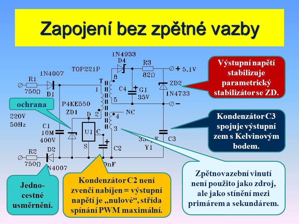 Zapojení bez zpětné vazby Výstupní napětí stabilizuje parametrický stabilizátor se ZD. Kondenzátor C3 spojuje výstupní zem s Kelvinovým bodem. Zpětnov