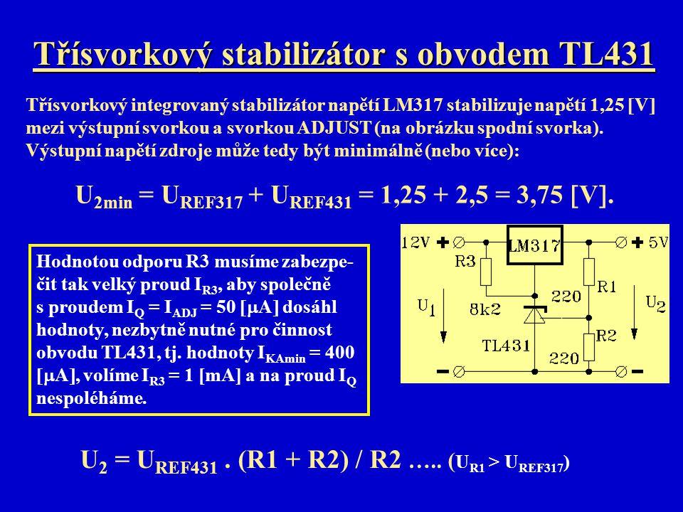 Třísvorkový stabilizátor s obvodem TL431 Třísvorkový integrovaný stabilizátor napětí LM317 stabilizuje napětí 1,25  V  mezi výstupní svorkou a svork