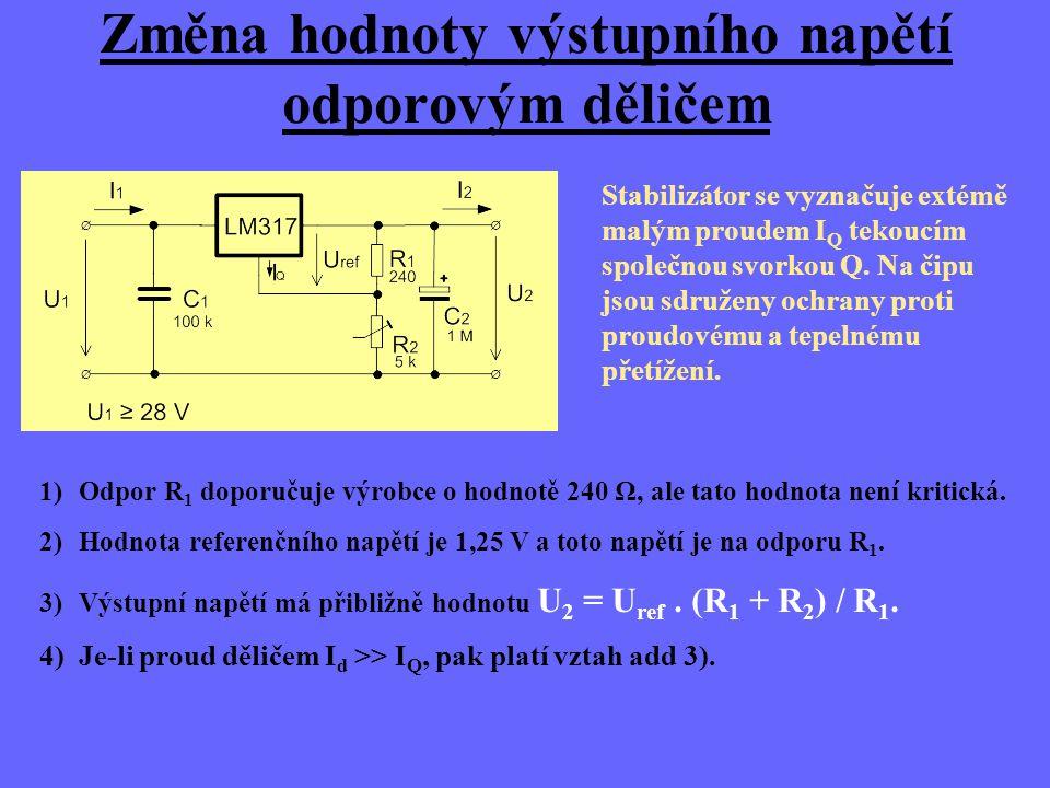 Změna hodnoty výstupního napětí odporovým děličem Stabilizátor se vyznačuje extémě malým proudem I Q tekoucím společnou svorkou Q. Na čipu jsou sdruže