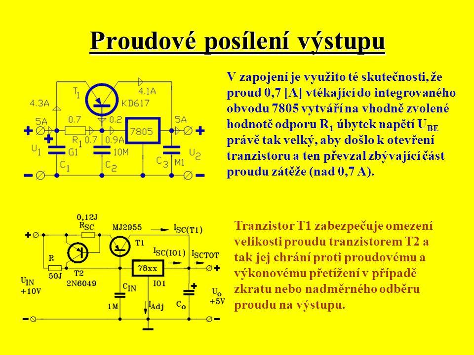 Proudové posílení výstupu V zapojení je využito té skutečnosti, že proud 0,7 [A] vtékající do integrovaného obvodu 7805 vytváří na vhodně zvolené hodn