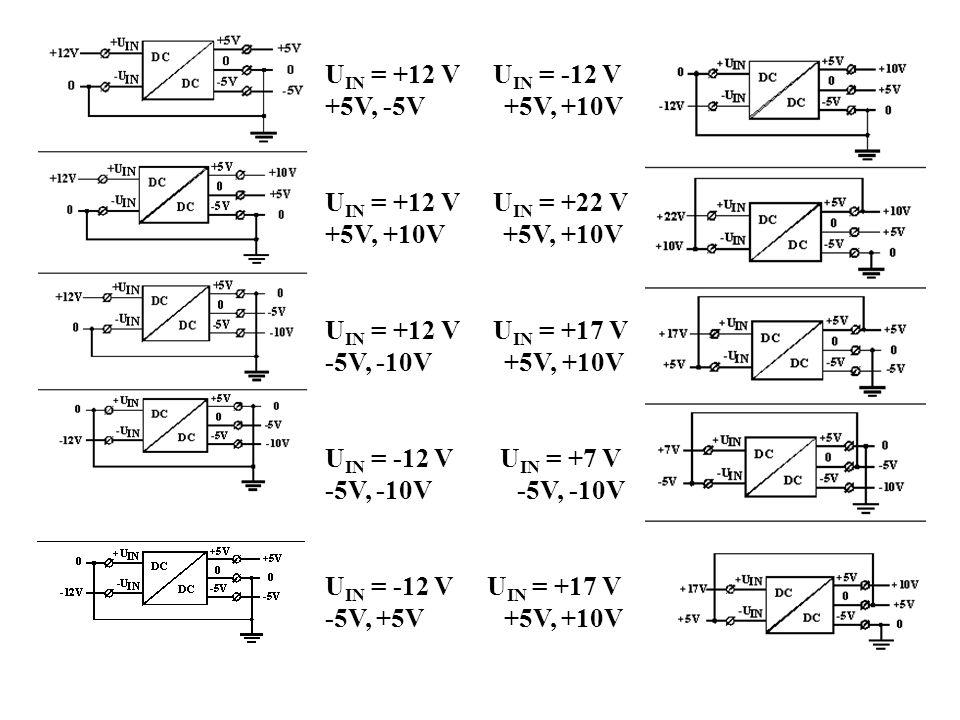 U IN = +12 V U IN = -12 V +5V, -5V +5V, +10V U IN = +12 V U IN = +22 V +5V, +10V U IN = +12 V U IN = +17 V -5V, -10V +5V, +10V U IN = -12 V U IN = +7