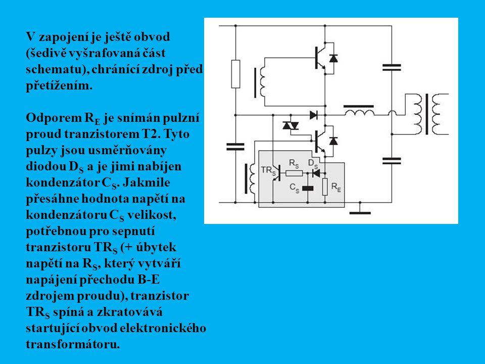 V zapojení je ještě obvod (šedivě vyšrafovaná část schematu), chránící zdroj před přetížením. Odporem R E je snímán pulzní proud tranzistorem T2. Tyto