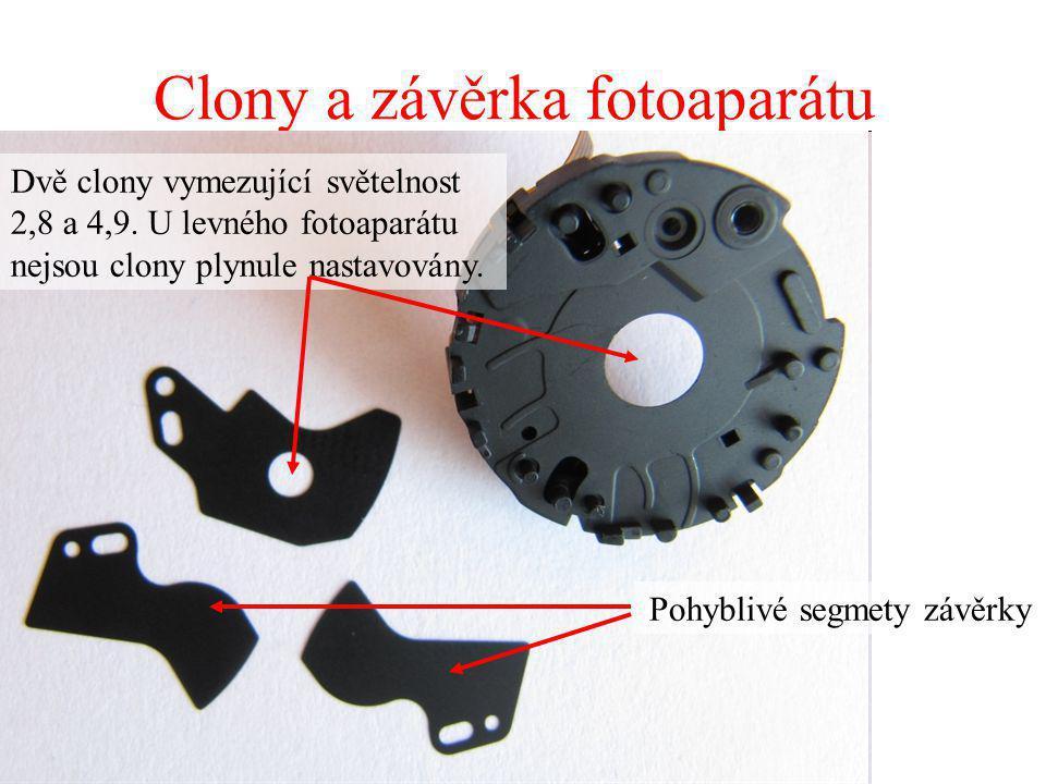 Clony a závěrka fotoaparátu Pohyblivé segmety závěrky Dvě clony vymezující světelnost 2,8 a 4,9. U levného fotoaparátu nejsou clony plynule nastavován