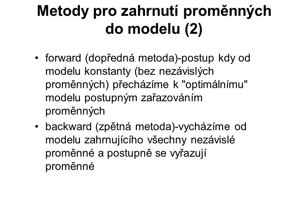 Metody pro zahrnutí proměnných do modelu (2) forward (dopředná metoda)-postup kdy od modelu konstanty (bez nezávislých proměnných) přecházíme k