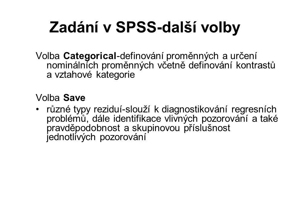 Zadání v SPSS-další volby Volba Categorical-definování proměnných a určení nominálních proměnných včetně definování kontrastů a vztahové kategorie Vol