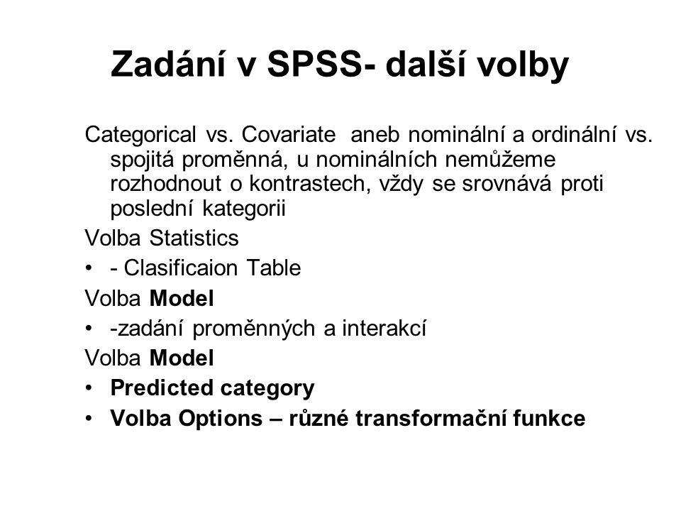 Zadání v SPSS- další volby Categorical vs. Covariate aneb nominální a ordinální vs. spojitá proměnná, u nominálních nemůžeme rozhodnout o kontrastech,