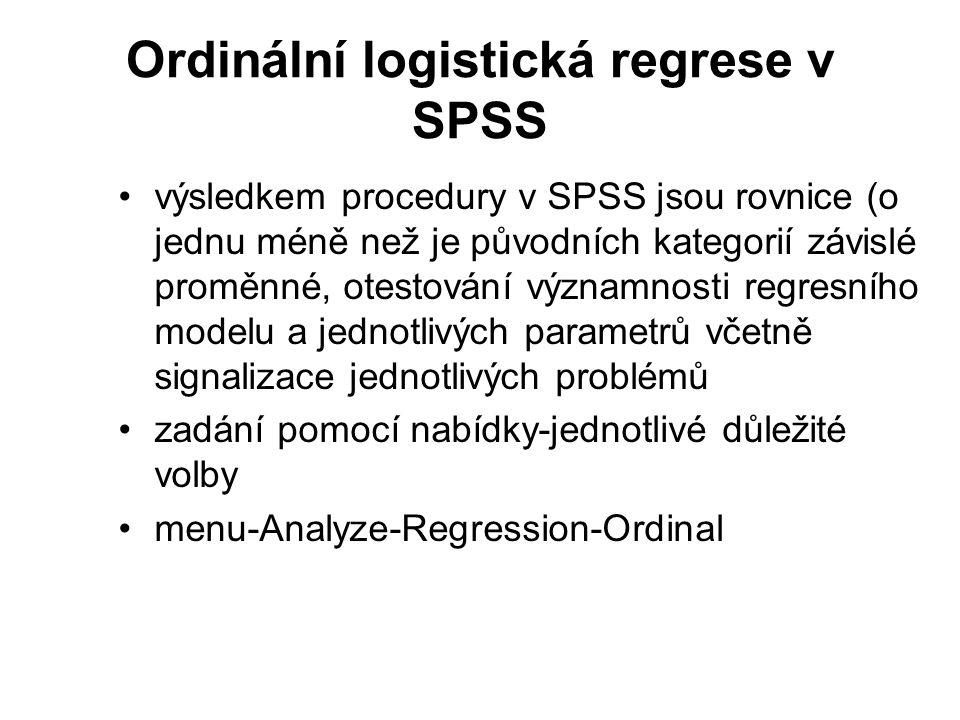Ordinální logistická regrese v SPSS výsledkem procedury v SPSS jsou rovnice (o jednu méně než je původních kategorií závislé proměnné, otestování význ
