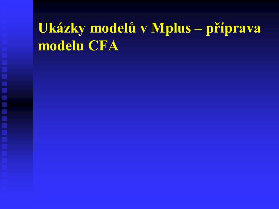 Ukázky modelů v Mplus – příprava modelu CFA
