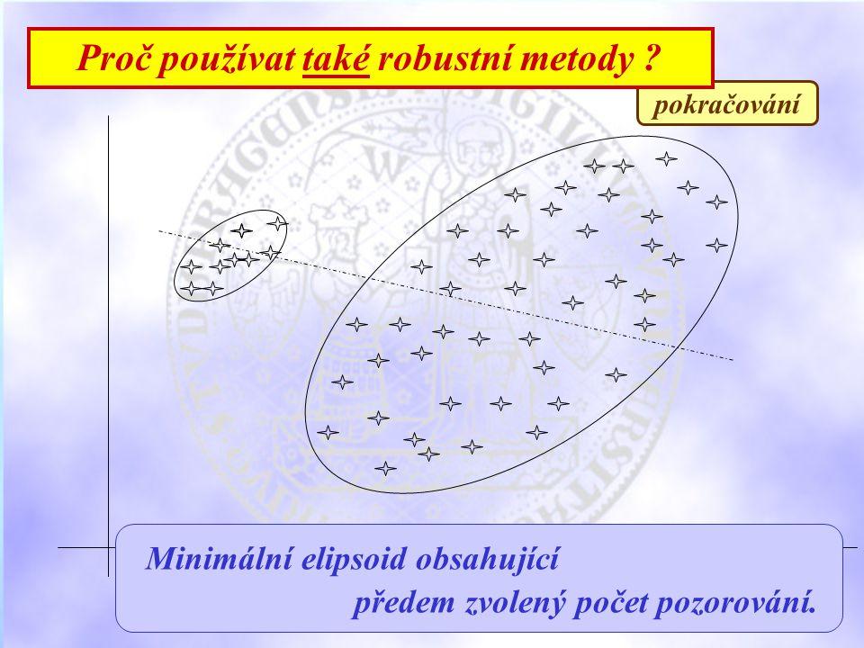 pokračování Proč používat také robustní metody .