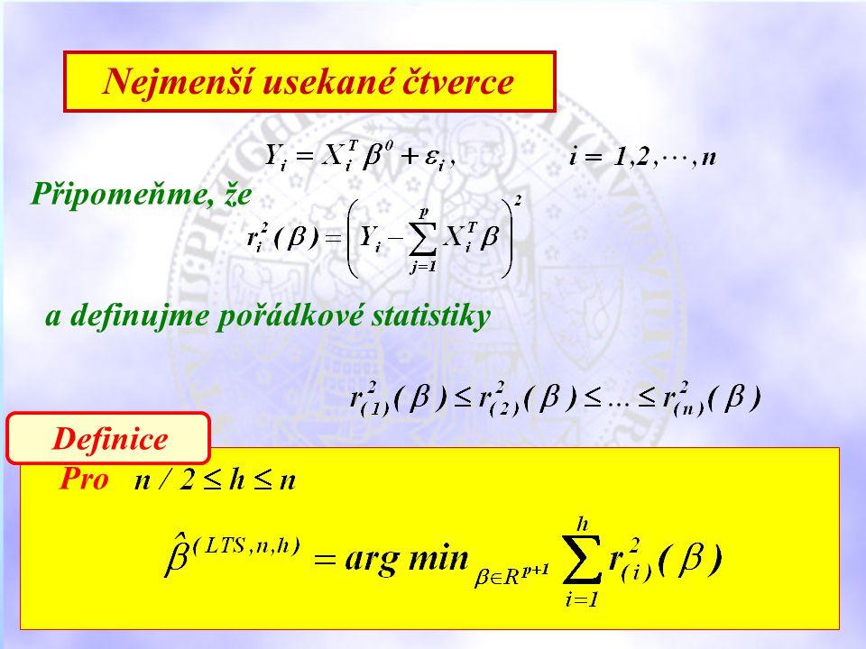 Nejmenší usekané čtverce Připomeňme, že a definujme pořádkové statistiky Pro Definice
