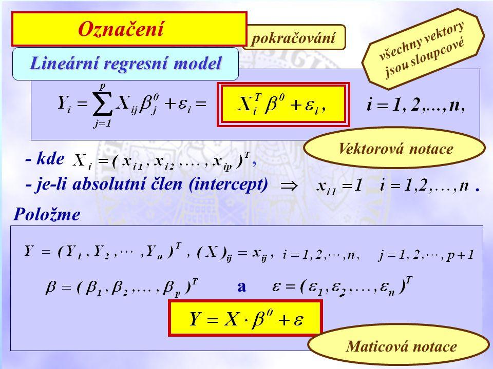 Položme - je-li absolutní člen (intercept). - kde, Lineární regresní model.