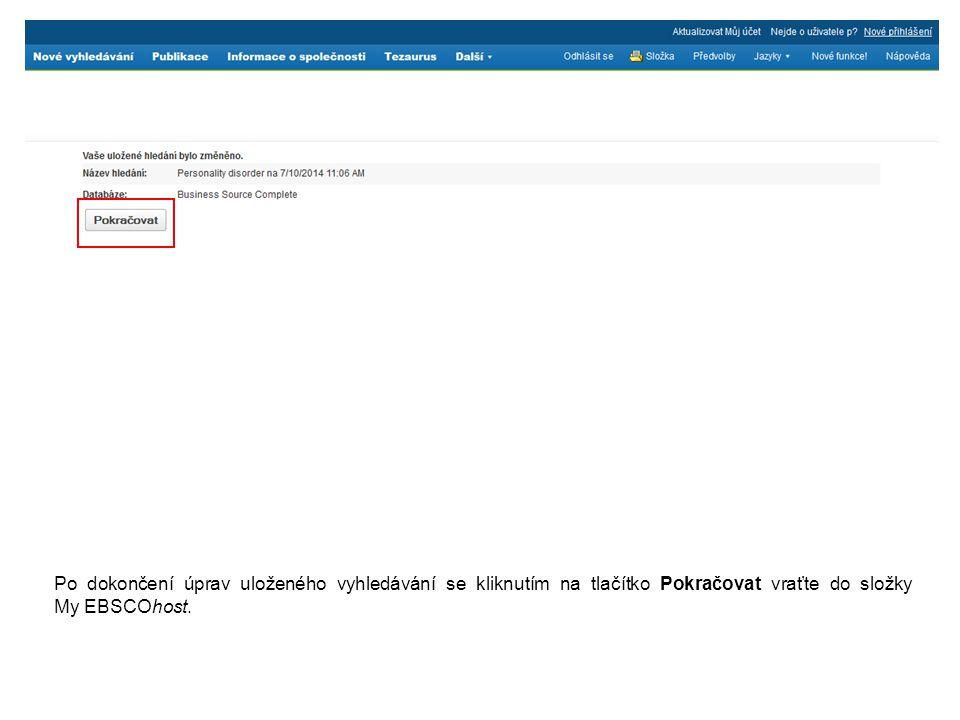 Po dokončení úprav uloženého vyhledávání se kliknutím na tlačítko Pokračovat vraťte do složky My EBSCOhost.