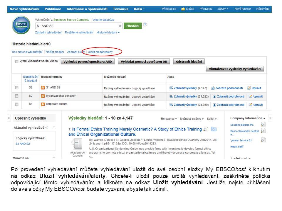 Po provedení vyhledávání můžete vyhledávání uložit do své osobní složky My EBSCOhost kliknutím na odkaz Uložit vyhledávání/alerty.