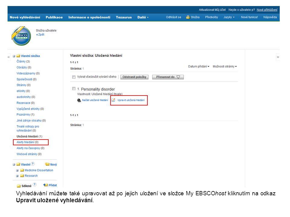 Vyhledávání můžete také upravovat až po jejich uložení ve složce My EBSCOhost kliknutím na odkaz Upravit uložené vyhledávání.